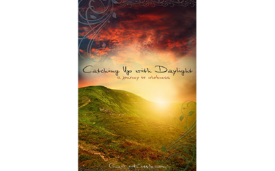 Catching Up with Daylight: A Journey to Wholeness